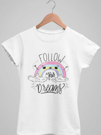 white Follow Your Dreams tshirt