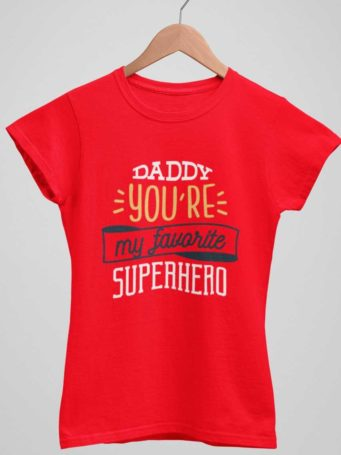 Red tshirt with Daddy you're my favorite superhero
