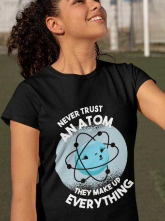 6S1213 young girl in a Black Never Trust An Atom Tshirt