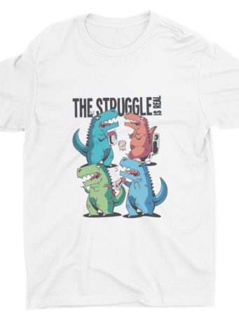6S1300 The Struggle Is Real T-rex White Tshirt
